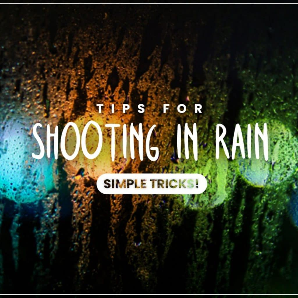 Tips for shooting in rain