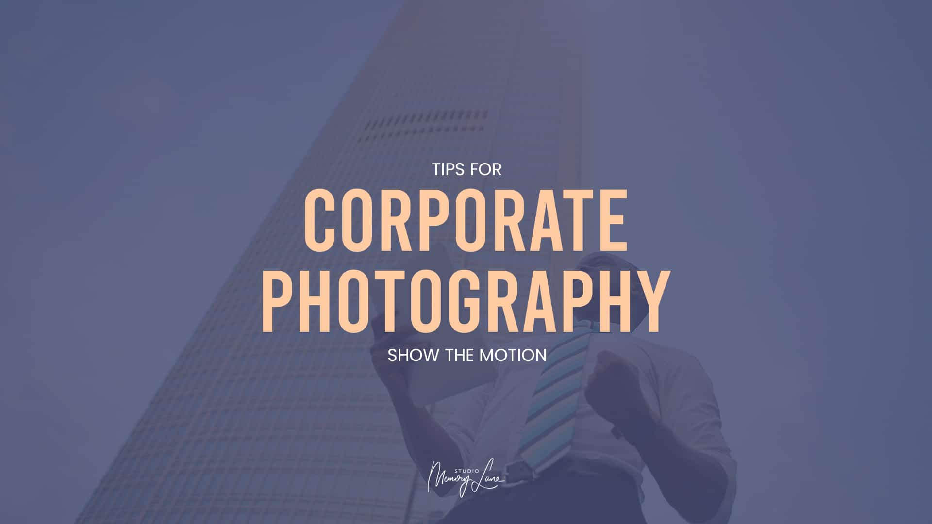Tips for corporate photography